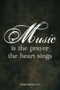 Music Sings the Prayer the Heart Is Quote