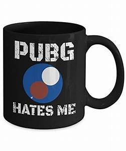 Playerunknown39s Battlegrounds PUBG Hates Me Tea Coffee Cup