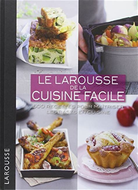 le petit larousse cuisine libro le petit larousse de la cuisine des d 233 butants di