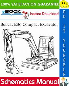 Bobcat E80 Compact Excavator Wiring  Hydraulic  Hydrostatic