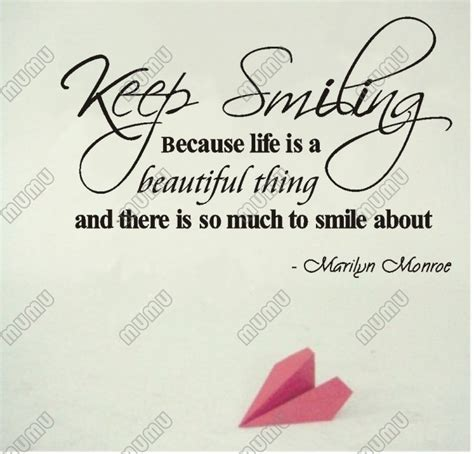"""Return whenever you want to read beautiful sayings to remind you that, yes, life is beautiful! Marilyn Monroe Quote Keep Smiling Because Life Is Beautiful Vinyl Wall Decal Size 23""""(w) X 15""""(h ..."""
