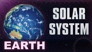 Earth - Solar System  U0026 Universe Planets Facts