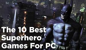 The, 10, Best, Superhero, Games, For, Pc