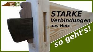 Holzverbindungen Ohne Schrauben : starke holzverbindungen ohne schrauben diy anleitung franks shed youtube ~ Yasmunasinghe.com Haus und Dekorationen