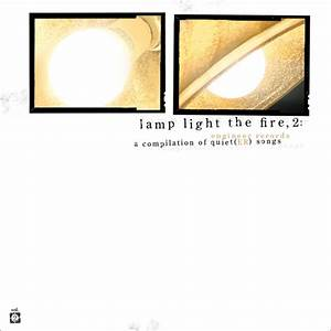 lamp light the fire volume 2 a compilation of quieter With lamp light records