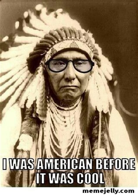 Native American Memes - 72 best native american memes images on pinterest
