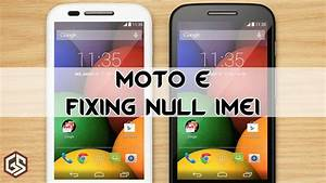 How To Fix Null Imei - Moto E  Easy Fixing Guide