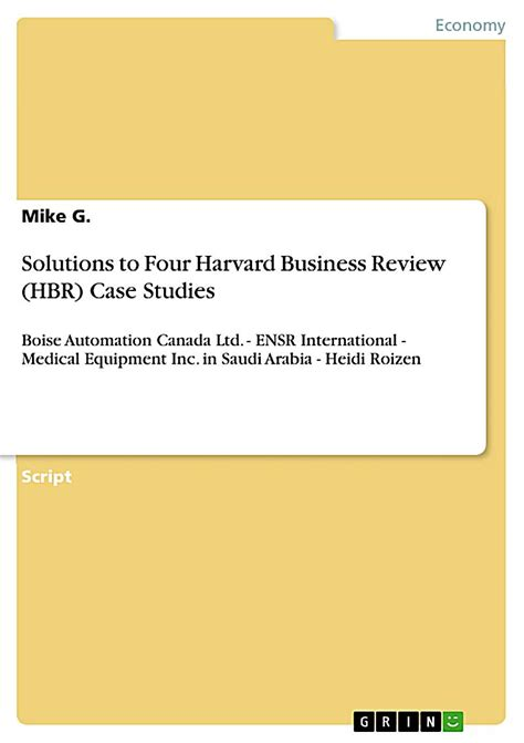 Solutions To Four Harvard Business Review Hbr Case Studies