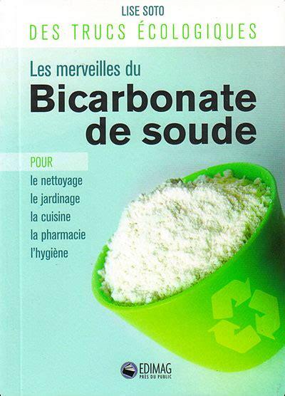 bicarbonate de soude dans la cuisine le bicarbonate de sodium ce trésor le de ma tribu