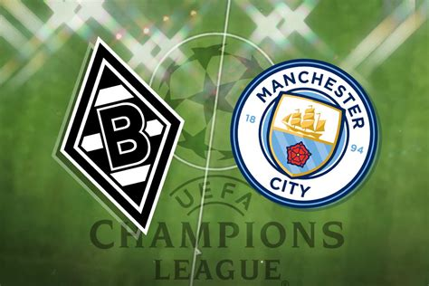 Borussia Monchengladbach vs Man City: Champions League ...
