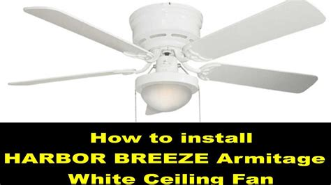 how to install harbor breeze ceiling fan how to install a ceiling fan harbor breeze armitage white