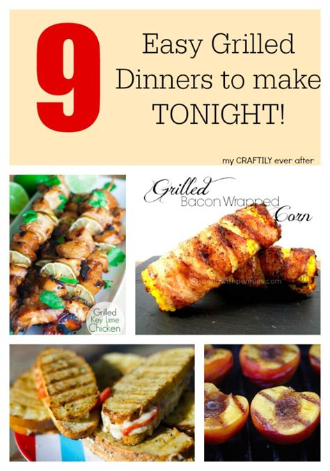 what to grill tonight 9 easy grilled dinners to make tonight
