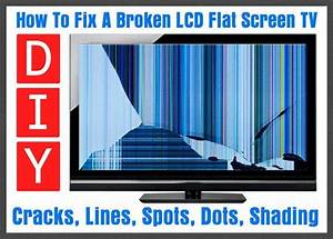 How To Fix A Broken Flat Screen LCD LED Plasma TV | DIY ...