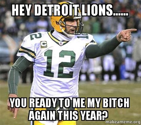 Detroit Lions Memes - hey detroit lions you ready to me my bitch again this year make a meme