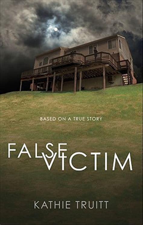 false victim based   true story  kathie truitt