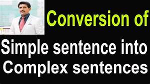 How To Convert Simple Sentence Into Complex Sentence
