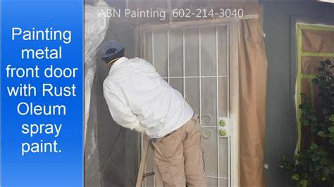 painting metal front door with rust oleum spray paint