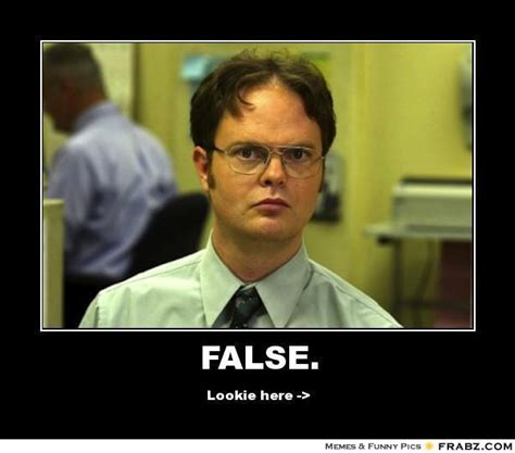 Dwight Meme Generator - dwight shrute false memes image memes at relatably com
