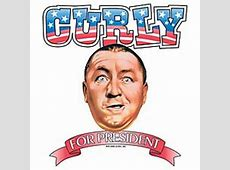Three Stooges Curly For President TShirt