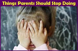 Top 10 Things Parents Should Stop Doing