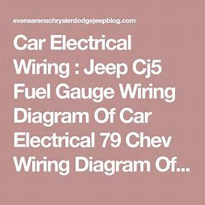 Car Electrical Wiring   Jeep Cj5 Fuel Gauge Wiring Diagram