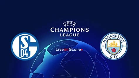 Schalke vs Manchester City Preview and Prediction Live ...