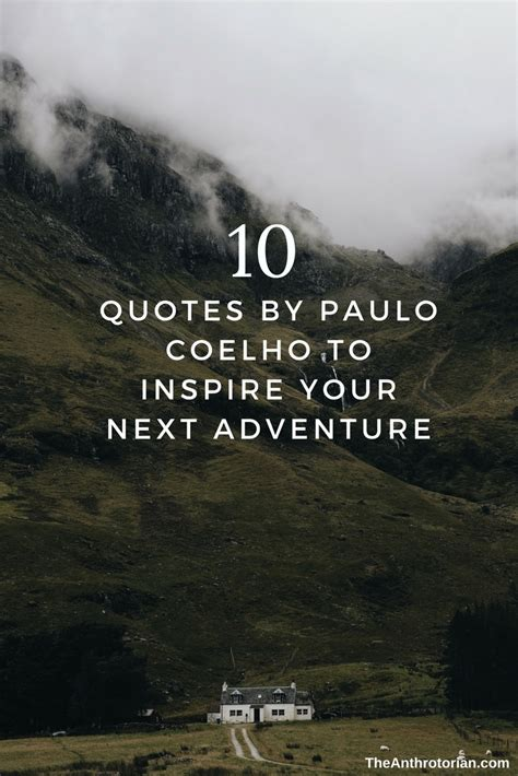 10 Quotes By Paulo Coelho To Inspire Your Next Adventure ...