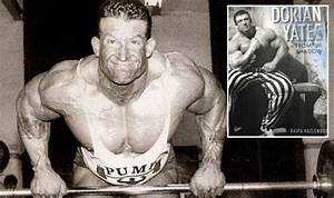 Dorian Yates: New biography reveals champ bodybuilder's ...