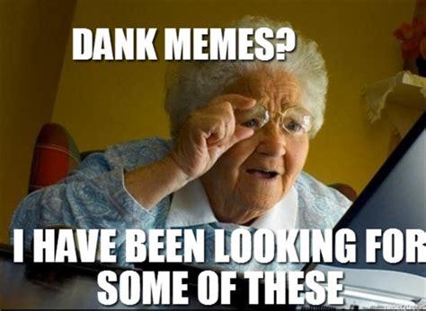 Le Dank Memes - looking for some dank memes know your meme