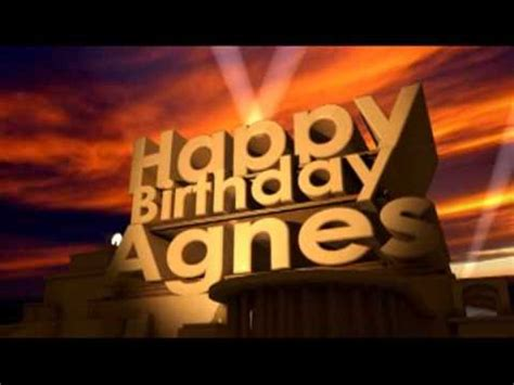 happy birthday agnes youtube