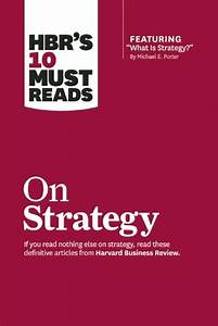 HBR's 10 Must Reads on Strategy by Harvard Business School ...