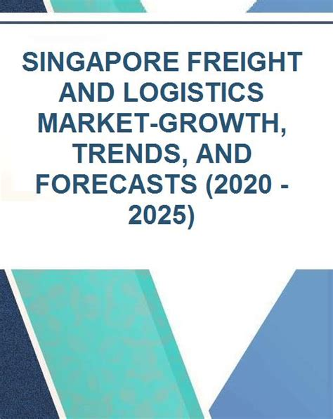 SINGAPORE FREIGHT AND LOGISTICS MARKET-GROWTH, TRENDS, AND ...