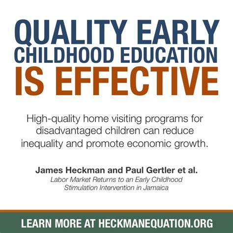 high quality home visiting programs  heckman equation