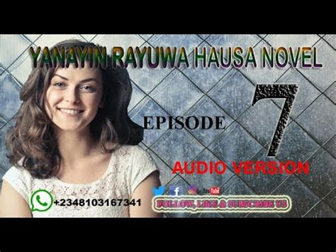 Siradin rayuwa hausa audio novels youtube. YANAYIN RAYUWA EPISODE 07   LATEST HAUSA NOVEL   ALQALAMI ...