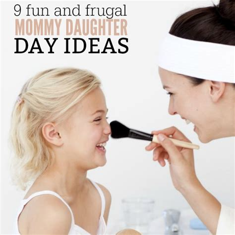 Mother Daughter Day Ideas Mommy Daughter Date Ideas