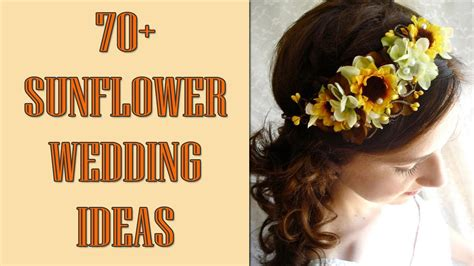 70 Sunflower Wedding Ideas And Wedding Invitations Youtube