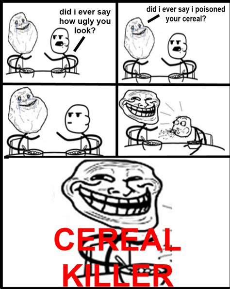 Cereal Meme Generator - killer cereal guy meme