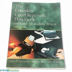 The Complete Court Reporter U0026 39 S Handbook And Guide For