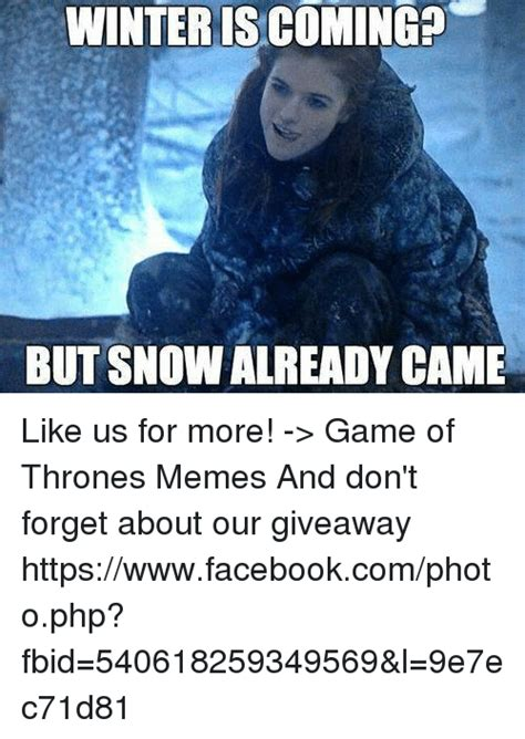U Of L Memes - winteris coming but snow already came like us for more gt game of thrones memes and don t
