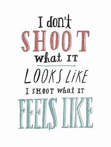 best 25 photography quote ideas on pinterest With wedding photography quotes