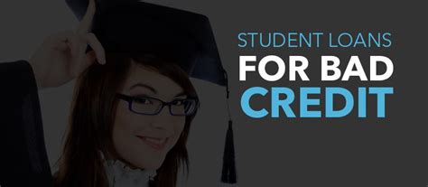 How To Get Approved For Student Loans With Bad Credit