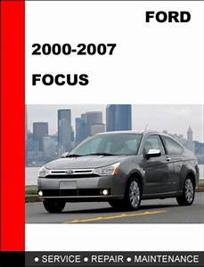 Ford Focus 2000 To 2007 Factory Workshop Service Repair