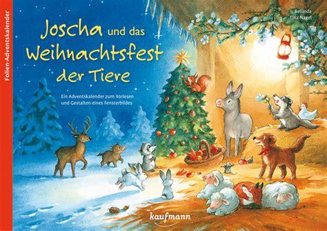 joscha und das weihnachtsfest der tiere kaufmann verlag