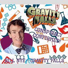 Bill Nye = Gravity Falls  Cartoon Amino