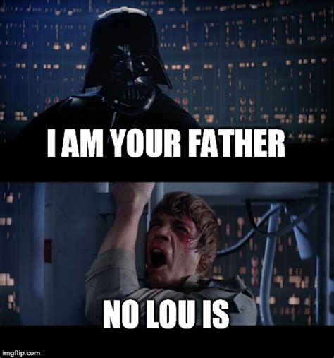 No Father Meme - star wars no meme imgflip