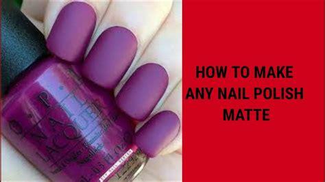 How To Make Any Nail Polish Matte