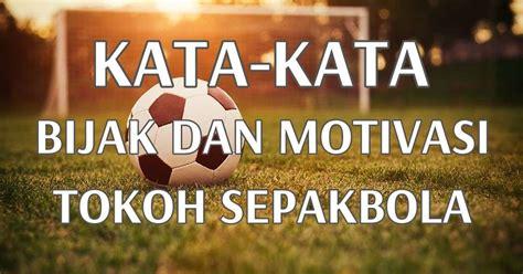 kumpulan kata bijak  motivasi  tokoh sepakbola