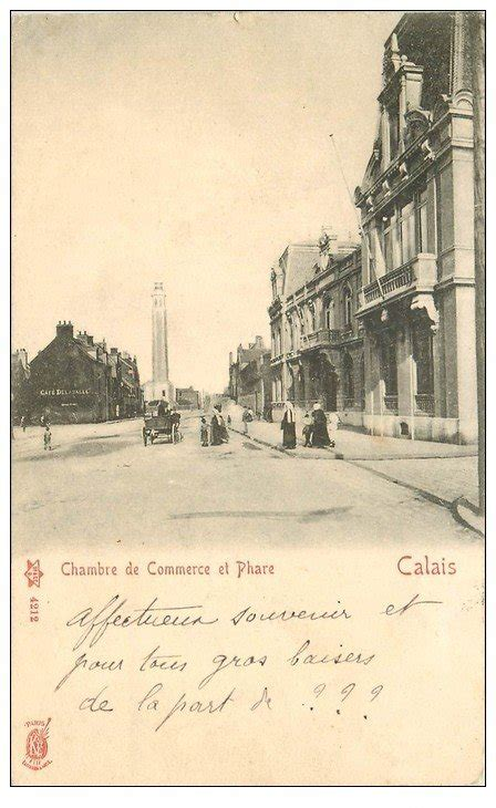 chambre des commerces calais 62 calais chambre de commerce et phare 1904