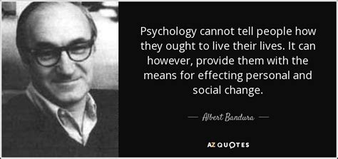 albert bandura quote psychology   people