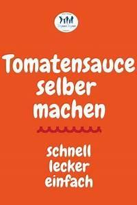 Dillsauce Einfach Schnell : tomatensauce selber machen schnell einfach im ~ Watch28wear.com Haus und Dekorationen